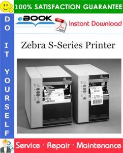 Zebra S-Series Printer Service Repair Manual