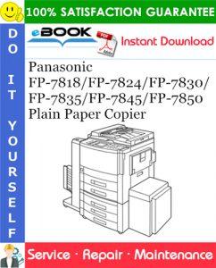 Panasonic FP-7818/FP-7824/FP-7830/FP-7835/FP-7845/FP-7850 Plain Paper Copier Service Repair Manual