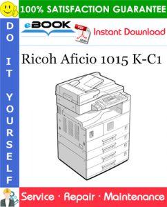 Ricoh Aficio 1015 K-C1 Service Repair Manual