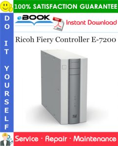 Ricoh Fiery Controller E-7200 Service Repair Manual