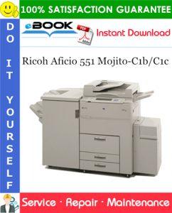 Ricoh Aficio 551 Mojito-C1b/C1c Service Repair Manual