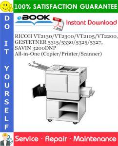 RICOH VT2130/VT2300/VT2105/VT2200, GESTETNER 5315/5330/5325/5327, SAVIN 3200DNP