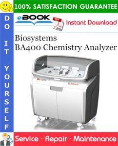 Biosystems BA400 Chemistry Analyzer Service Repair Manual