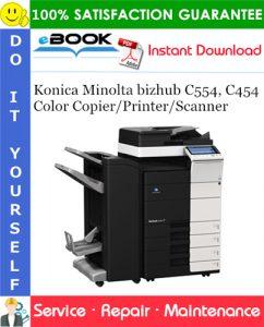 Konica Minolta bizhub C554, C454 Color Copier/Printer/Scanner Service Repair Manual + Parts Catalog