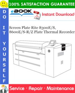 Screen Plate Rite 8300E/S, 8600E/S-R/Z Plate Thermal Recorder Service Repair Manual