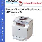 Brother Facsimile Equipment MFC-9420CN Service Repair Manual