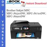 Brother Inkjet MFC MFC-J6510DW, MFC-J6710DW, MFC-J6910DW Service Repair Manual
