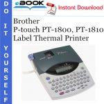 Brother P-touch PT-1800, PT-1810 Label Thermal Printer Service Repair Manual