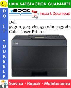 Dell 5230n, 5230dn, 5350dn, 5530dn Color Laser Printer Service Repair Manual