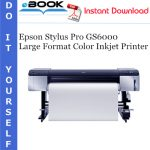 Epson Stylus Pro GS6000 Large Format Color Inkjet Printer Service Repair Manual