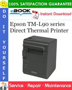 Epson TM-L90 series Direct Thermal Printer Service Repair Manual