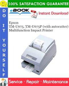 Epson TM-U675, TM-U675P (with autocutter) Multifunction Impact Printer Service Repair Manual