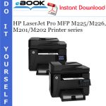 HP LaserJet Pro MFP M225/M226, M201/M202 Printer series Service Repair Manual