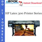 HP Latex 300 Printer Series Service Repair Manual