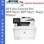 HP Color LaserJet Pro MFP M377, MFP M477, M452 Printers Service Repair Manual