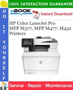 HP Color LaserJet Pro MFP M377, MFP M477, M452 Printers Service Repair Manual