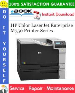HP Color LaserJet Enterprise M750 Printer Series Service Repair Manual