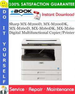 Sharp MX-M200D, MX-M200DK, MX-M160D, MX-M160DK, MX-M160 Digital Multifunctional Copier/Printer Service Repair Manual