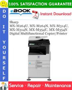 Sharp MX-M264U, MX-M264N, MX-M314U, MX-M314N, MX-M354U, MX-M354N Digital Multifunctional Copier/Printer