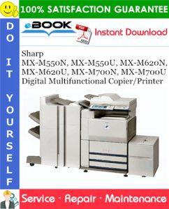 Sharp MX-M550N, MX-M550U, MX-M620N, MX-M620U, MX-M700N, MX-M700U Digital Multifunctional Copier/Printer