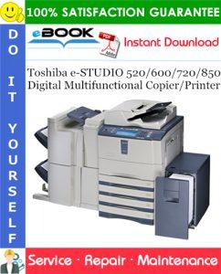 Toshiba e-STUDIO 520/600/720/850 Digital Multifunctional Copier/Printer Service Repair Manual