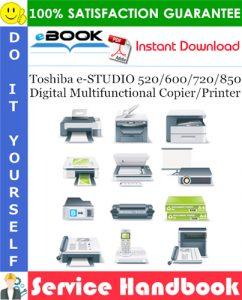 Toshiba e-STUDIO 520/600/720/850 Digital Multifunctional Copier/Printer Service Handbook