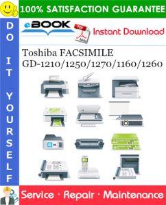 Toshiba FACSIMILE GD-1210/1250/1270/1160/1260 Service Repair Manual