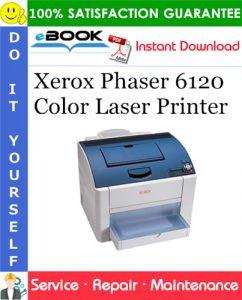 Xerox Phaser 6120 Color Laser Printer Service Repair Manual