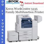 Xerox WorkCentre 5335 Family Multifunction Printer Service Repair Manual