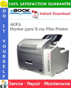 AGFA Drystar 5302 X-ray Film Printer Service Repair Manual