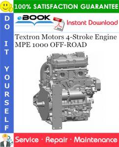 Textron Motors 4-Stroke Engine MPE 1000 OFF-ROAD Service Repair Manual