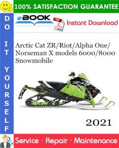 2021 Arctic Cat ZR/Riot/Alpha One/Norseman X models 6000/8000 Snowmobile Service Repair Manual