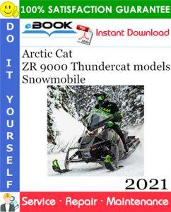 2021 Arctic Cat ZR 9000 Thundercat models Snowmobile Service Repair Manual