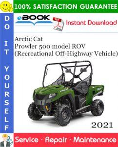 2021 Arctic Cat Prowler 500 model ROV (Recreational Off-Highway Vehicle) Service Repair Manual