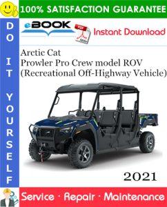 2021 Arctic Cat Prowler Pro Crew model ROV (Recreational Off-Highway Vehicle) Service Repair Manual