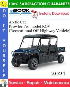 2021 Arctic Cat Prowler Pro model ROV (Recreational Off-Highway Vehicle) Service Repair Manual