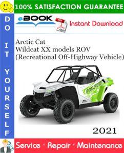 2021 Arctic Cat Wildcat XX models ROV (Recreational Off-Highway Vehicle) Service Repair Manual