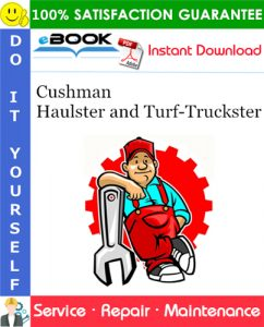 Cushman Haulster and Turf-Truckster Service Repair Manual