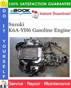Suzuki K6A-YH6 Gasoline Engine Service Repair Manual