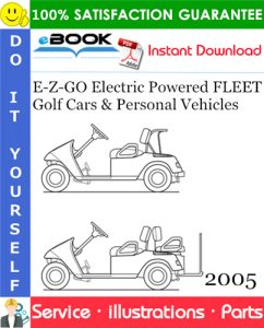 E-Z-GO Electric Powered FLEET Golf Cars & Personal Vehicles Parts Manual