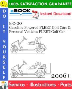 E-Z-GO Gasoline Powered FLEET Golf Cars & Personal Vehicles FLEET Golf Car Parts Manual