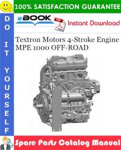 Textron Motors 4-Stroke Engine MPE 1000 OFF-ROAD Spare Parts Catalog Manual