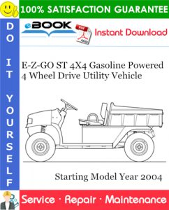 E-Z-GO ST 4X4 Gasoline Powered 4 Wheel Drive Utility Vehicle Service Repair Manual