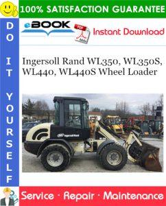 Ingersoll Rand WL350, WL350S, WL440, WL440S Wheel Loader Service Repair Manual