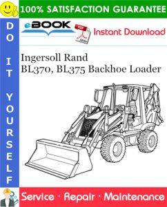 Ingersoll Rand BL370, BL375 Backhoe Loader Service Repair Manual