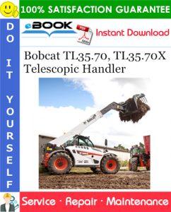 Bobcat TL35.70, TL35.70X Telescopic Handler Service Repair Manual