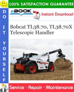 Bobcat TL38.70, TL38.70X Telescopic Handler Service Repair Manual