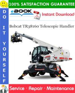 Bobcat TR38160 Telescopic Handler Service Repair Manual (S/N LLM1590267 & Above)