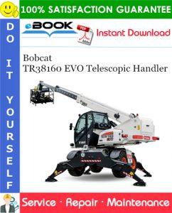Bobcat TR38160 EVO Telescopic Handler Service Repair Manual (S/N TLM1590000 & Above)