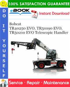 Bobcat TR40250 EVO, TR50190 EVO, TR50210 EVO Telescopic Handler Service Repair Manual